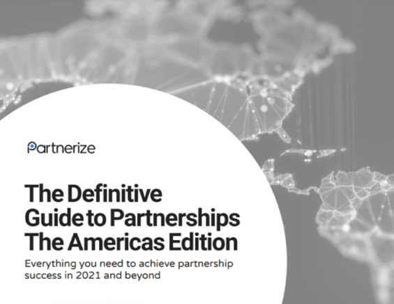 Your Definitive Guide to Partnerships: The Americas Edition