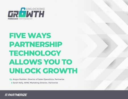 2018-Five-Ways-Partnership-Technology-Allows-You-To-Unlock-Growth