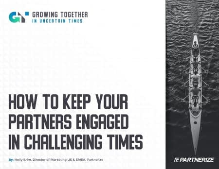 2006_-_How_To_Keep_Your_Partners_Engaged_in_Challenging_Times_-_Partnerize_eGuide-1