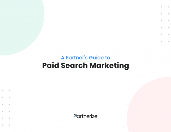 [Series] A Partner's Guide to Paid Search Marketing