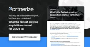 What's the fastest growing acquisition channel for CMOs?