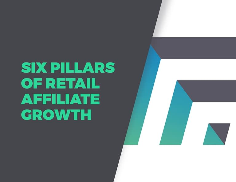 Six Pillars of Retail Affiliate Growth